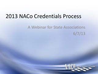 2013 NACo Credentials Process