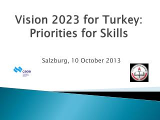 Vision  2023  for Turkey :  Priorities for S kills