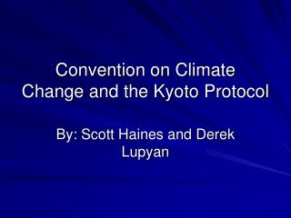 Convention  on  Climate  Change and the Kyoto  Protocol