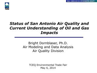 Status of San Antonio Air Quality and Current Understanding of Oil and Gas Impacts
