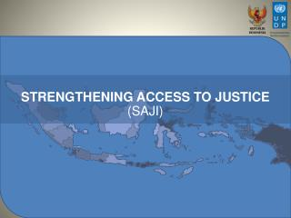 STRENGTHENING  ACCESS TO JUSTICE (SAJI)