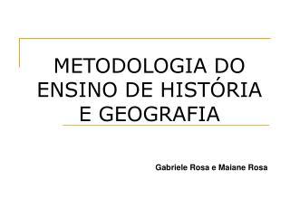 METODOLOGIA DO ENSINO DE HIST RIA E GEOGRAFIA