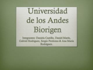Universidad  de los Andes Biorigen