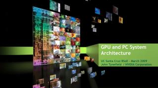 GPU and PC System Architecture UC Santa Cruz  BSoE  – March 2009