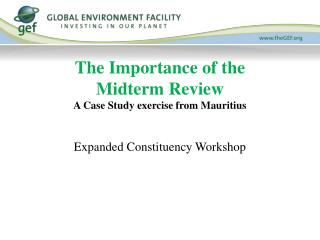 The Importance of the  Midterm Review A Case Study exercise from Mauritius