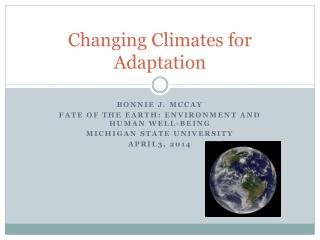 Changing Climates for Adaptation