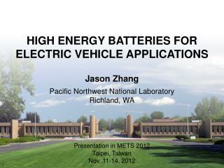 Jason Zhang Pacific Northwest National Laboratory Richland, WA Presentation in METS 2012