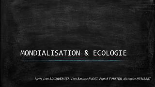 MONDIALISATION & ECOLOGIE