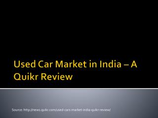 Used Cars Market Review By Quikr India