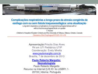 Apresentação: Priscila Dias Alves  R4 em UTI Pediátrica UTIP Coordenação: Evely Mirella
