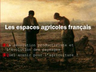 Les espaces agricoles fran ais