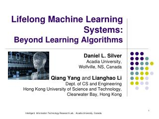 Lifelong Machine Learning  Systems :  Beyond Learning  Algorithms