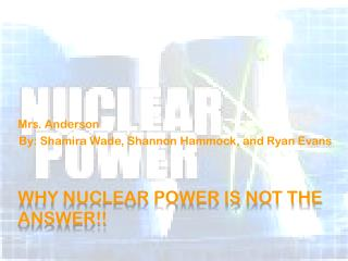 Why nuclear power is not the answer!!