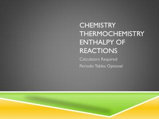 Chemistry Thermochemistry Enthalpy of reactions