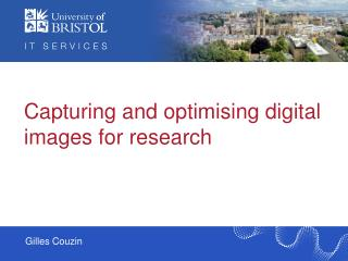 Capturing and optimising digital  images for research