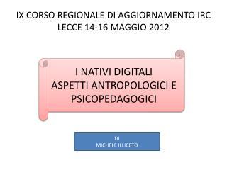 IX CORSO REGIONALE  DI  AGGIORNAMENTO IRC LECCE 14-16 MAGGIO 2012
