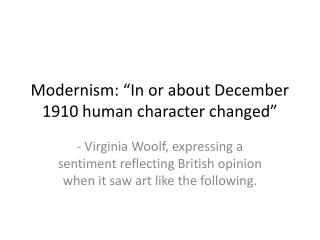 """Modernism: """"In or about December 1910 human character changed"""""""