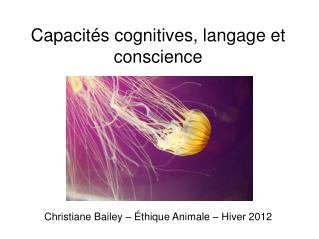 Capacités cognitives, langage et conscience