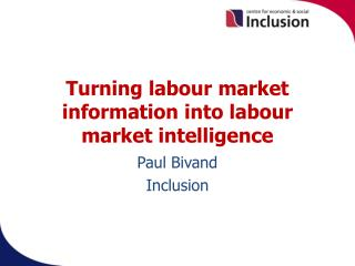 Turning labour market information into labour market intelligence