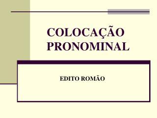 COLOCA  O PRONOMINAL