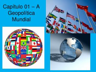 Cap�tulo 01 � A Geopol�tica Mundial