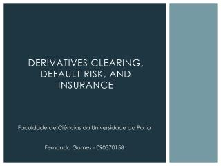 Derivatives Clearing, Default Risk, and Insurance