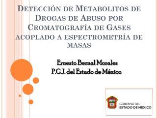 Detecci n de Metabolitos de Drogas de Abuso por Cromatograf a de Gases acoplado a espectrometr a de masas