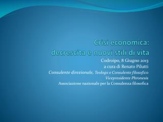 Crisi economica: decrescita e nuovi stili di vita