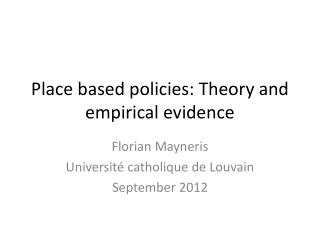 Place  based policies :  Theory  and  empirical evidence