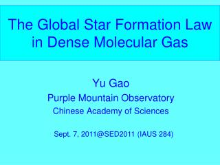 The G lobal  S tar  F ormation  L aw in Dense  M olecular  G as