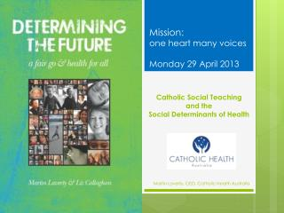 Catholic Social  Teaching  and  the  Social Determinants of Health