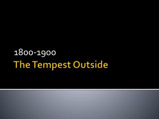 The Tempest Outside