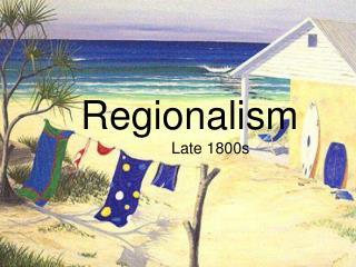 Regionalism Late 1800s