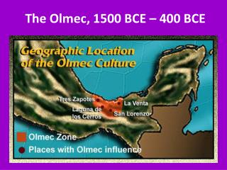 The  Olmec , 1500 BCE – 400 BCE