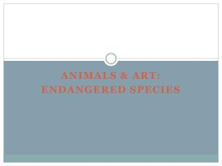 Endangered Species:  Animals and Art