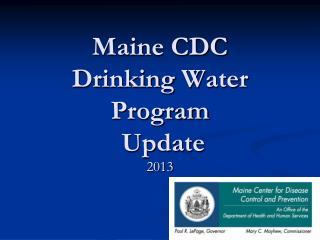 Maine CDC  Drinking  Water  Program  Update