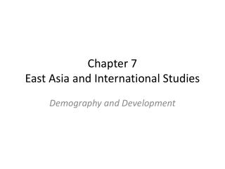 Chapter 7 East Asia and International Studies