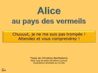 Alice au  pays des  vermeils