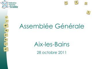 Assemblée Générale Aix-les-Bains 28 octobre 2011