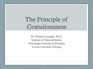 The Principle of Gratuitousness