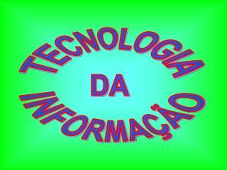 Tecnologia da Informa  o