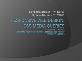 Lloyd-Jamie Bennett – P11228763 Stylianos Michael – P11239856