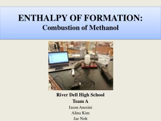 ENTHALPY OF FORMATION: Combustion of Methanol