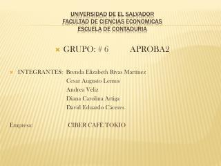 UNIVERSIDAD DE EL SALVADOR FACULTAD DE CIENCIAS ECONOMICAS ESCUELA DE CONTADURIA