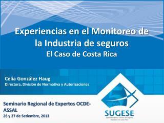 Experiencias en el Monitoreo de la Industria de seguros El Caso de Costa Rica