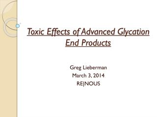 Toxic Effects of Advanced  Glycation  End Products