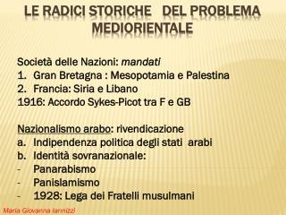 Le radici storiche   del problema  mediorientalE