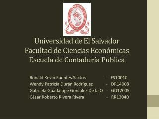 Universidad de El Salvador Facultad de Ciencias Económicas Escuela de Contaduría Publica