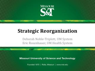 Strategic Reorganization