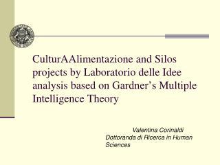 Valentina  Corinaldi Dottoranda  di  R icerca in Human Sciences